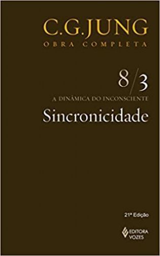 Sincronicidade Vol. 8/3: A Dinâmica do Inconsciente - Parte 3: Volume 8